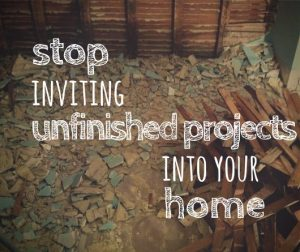 unfinished home projects